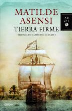 tierra firme (trilogía martín ojo de plata 1)-matilde asensi-9788408095774
