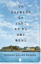 un corazón de rubí en el mar azul (ebook)-morgan callan rogers-9788490191514