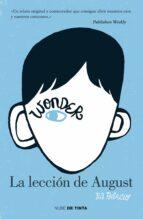 wonder. la leccion de august-r.j. palacio-9788415594024